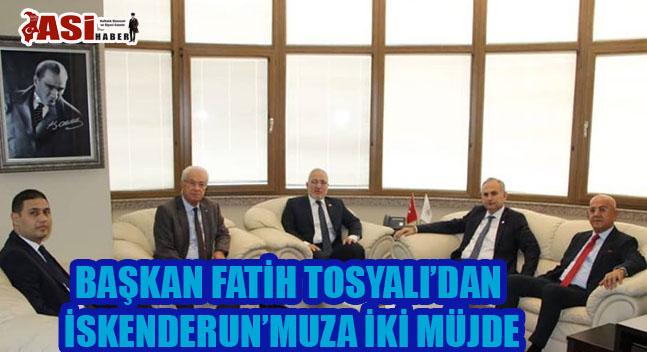 BAŞKAN FATİH TOSYALI'DAN İSKENDERUN'MUZA İKİ MÜJDE