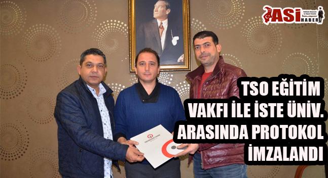 TSO EĞİTİM VAKFI İLE İSTE ÜNİV.ARASINDA PROTOKOL İMZALANDI
