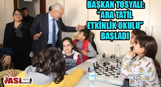 """BELEDİYE BAŞKANI FATİH TOSYALI:""""ARA TATİL ETKİNLİK OKULU""""BAŞLADI"""