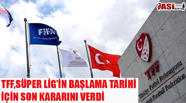 TFF, Süper Lig'in 12 Haziran'da Başlaması Kararını Resmileştirdi