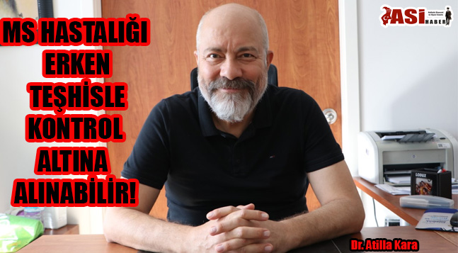 """MS"" ERKEN TEŞHİSLE KONTROL ALTINA ALINABİLİR!"